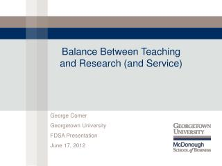 Balance Between Teaching and Research (and Service)