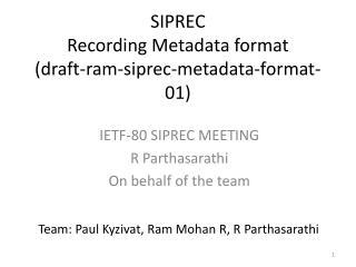 SIPREC Recording Metadata format (draft-ram-siprec-metadata-format-01)