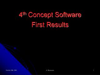 4 th Concept Software  First Results