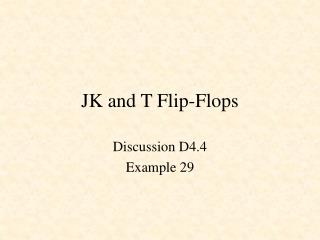 JK and T Flip-Flops
