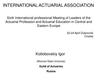 INTERNATIONAL ACTUARIAL ASSOCIATION