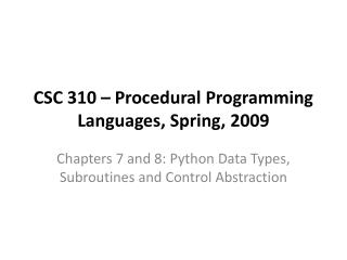 CSC 310 – Procedural Programming Languages, Spring, 2009