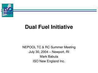 Dual Fuel Initiative