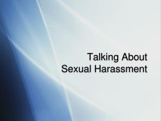 Talking About  Sexual Harassment