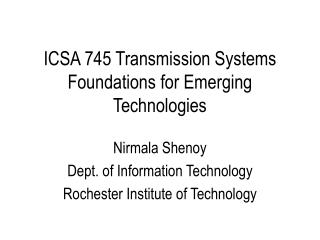 ICSA 745 Transmission Systems Foundations for Emerging Technologies