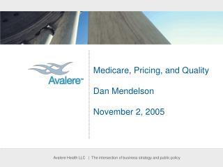 Medicare, Pricing, and Quality Dan Mendelson November 2, 2005