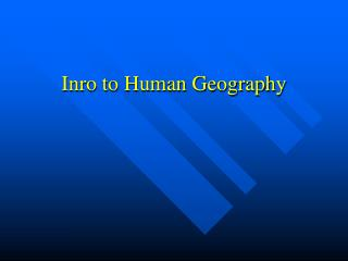 Inro to Human Geography