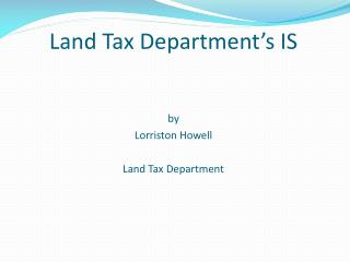 Land Tax Department's IS
