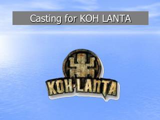 Casting for  KOH LANTA