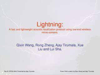 Qixin Wang, Rong Zheng, Ajay Tirumala, Xue Liu and Lui Sha.