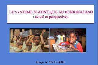 LE SYSTEME STATISTIQUE AU BURKINA FASO : actuel et perspectives