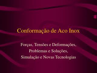 Conforma��o de Aco Inox