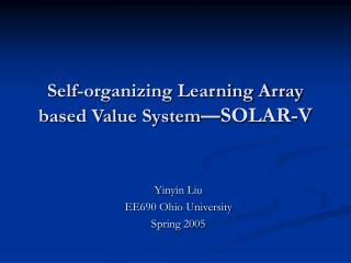 Self-organizing Learning Array  based Value System — SOLAR-V