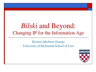 Bilski  and Beyond: Changing IP for the Information Age