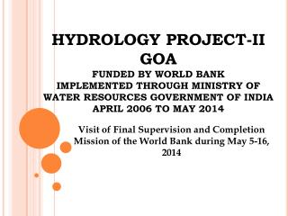 Visit of Final Supervision and Completion Mission of the World Bank during May 5-16, 2014
