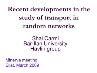 Recent developments in the study of transport in random networks