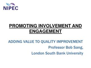 PROMOTING INVOLVEMENT AND ENGAGEMENT