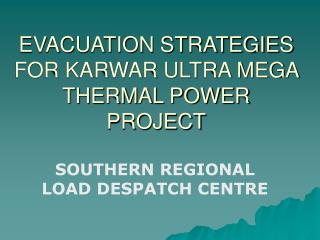 EVACUATION STRATEGIES FOR KARWAR ULTRA MEGA THERMAL POWER PROJECT