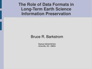The Role of Data Formats in Long-Term Earth Science Information Preservation