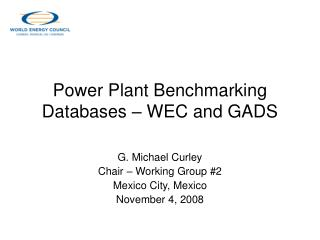 Power Plant Benchmarking Databases – WEC and GADS