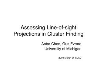 Assessing Line-of-sight Projections in Cluster Finding
