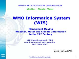 WORLD METEOROLOGICAL ORGANIZATION Weather – Climate - Water