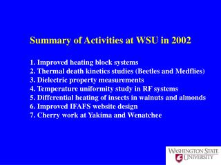 Summary of Activities at WSU in 2002 1. Improved heating block systems