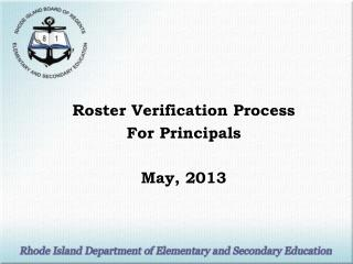 Roster Verification Process  For Principals May, 2013