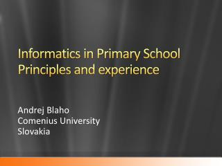 Informatics in Primary School Principles and experience