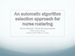 An automatic algorithm selection approach for nurse  rostering
