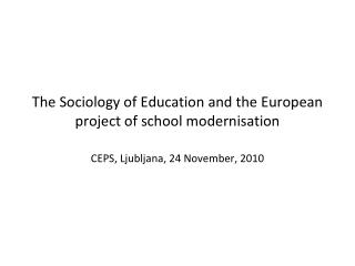 The Sociology of Education and the European project of school modernisation