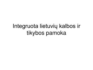 Integruota lietuvių kalbos ir tikybos pamoka