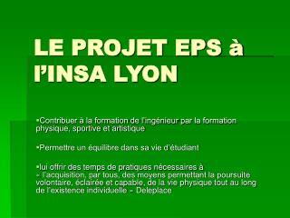 LE PROJET EPS à l'INSA LYON