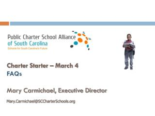 Charter Starter – March 4 FAQs Mary Carmichael, Executive Director