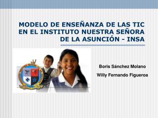 MODELO DE ENSEÑANZA DE LAS TIC EN EL INSTITUTO NUESTRA SEÑORA DE LA ASUNCIÓN - INSA