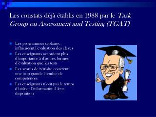 Les constats déjà établis en 1988 par le  Task Group on Assessment and Testing (TGAT)