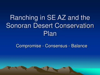 Ranching in SE AZ and the Sonoran Desert Conservation Plan