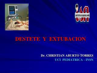 DESTETE  Y  EXTUBACION
