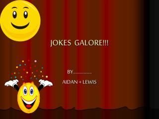 JOKES  GALORE!!!