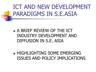 ICT AND NEW DEVELOPMENT PARADIGMS IN S.E.ASIA