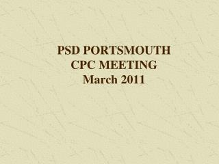 PSD PORTSMOUTH  CPC MEETING  March 2011