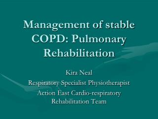 Management of stable COPD: Pulmonary Rehabilitation