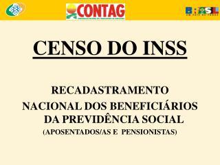CENSO DO INSS RECADASTRAMENTO  NACIONAL DOS BENEFICIÁRIOS DA PREVIDÊNCIA SOCIAL