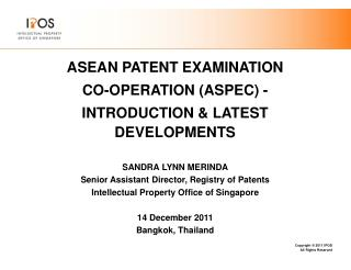 ASEAN PATENT EXAMINATION  CO-OPERATION (ASPEC) - INTRODUCTION & LATEST DEVELOPMENTS