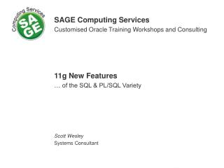 SAGE Computing Services Customised Oracle Training Workshops and Consulting