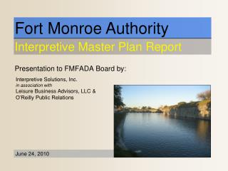 Presentation to FMFADA Board by: