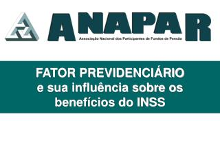 FATOR PREVIDENCIÁRIO e sua influência sobre os benefícios do INSS