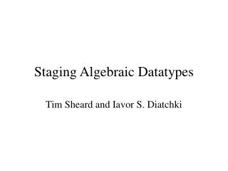 Staging Algebraic Datatypes