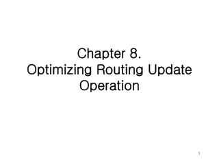 Chapter 8. Optimizing Routing Update Operation
