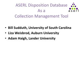 ASERL Disposition Database As a  Collection Management Tool